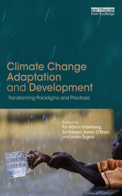 Climate Change Adaptation and Development: Changing Paradigms and Practices
