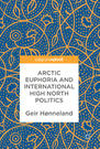 Arctic Euphoria and International High North Poltics